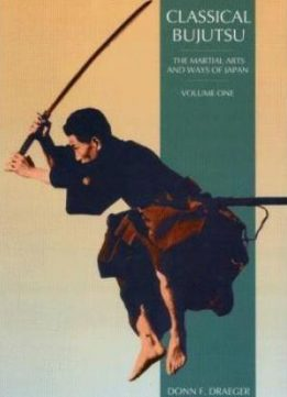 Download Classical Bujutsu (The Martial Arts & Ways of Japan, Volume One)