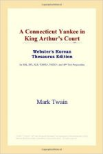 A Connecticut Yankee in King Arthur's Court (Webster's Korean Thesaurus Edition)
