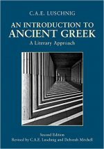 C. A. E. Luschnig and Deborah Mitchell – An Introduction to Ancient Greek: A Literary Approach