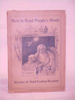 How to Read People's Minds, Or, The Mystery of Mind Reading Revealed