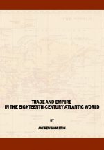 Trade and Empire in the Eighteenth-Century Atlantic World