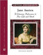 Jane Austen: A Literary Reference to Her Life and Work