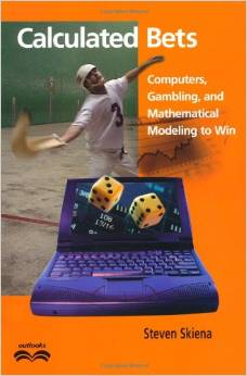 Download Calculated Bets: Computers, Gambling, & Mathematical Modeling to Win (Outlooks)