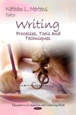 Writing: Processes, Tools and Techniques