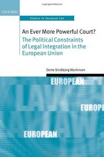 An Ever More Powerful Court?: The Political Constraints of Legal Integration in the European Union