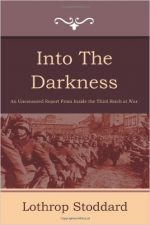 Lothrop Stoddard – Into The Darkness