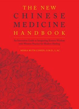 Download ebook The New Chinese Medicine Handbook