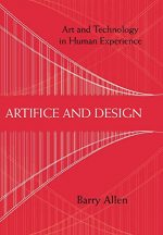 Artifice and Design: Art and Technology in Human Experience
