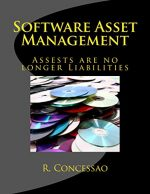 Software Asset Management: Assets are no longer Liabilities