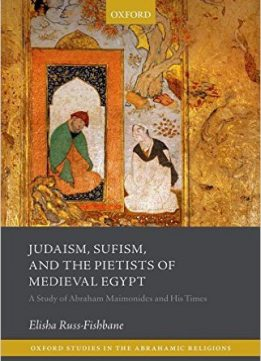 Download Judaism, Sufism, & the Pietists of Medieval Egypt