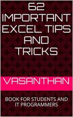 62 Important Exel Tips and Tricks:BOOK FOR STUDENTS AND IT PROGRAMMERS