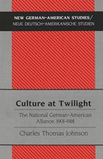 Culture at Twilight: The National German-American Alliance, 1901-1918