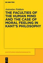 The Faculties of the Human Mind and the Case of Moral Feeling in Kant's Philosophy