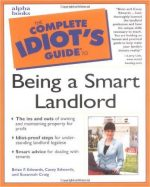 The Complete Idiot's Guide to Being a Smart Landlord