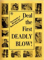 Deal the First Deadly Blow. Encyclopedia of Unarmed Hand to Hand Combat
