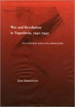 War and Revolution in Yugoslavia, 1941-1945: Occupation and Collaboration