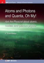 Atoms and Photons and Quanta, Oh My!