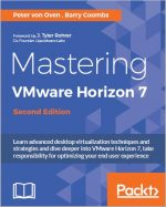 Mastering VMware Horizon 7 – Second Edition