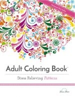 Adult Coloring Book – Stress Relieving Patterns