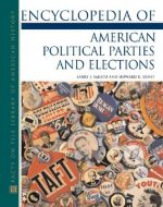 Encyclopedia of American Political Parties and ElectionsФ