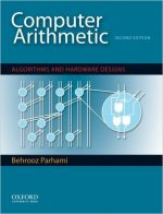 Computer Arithmetic: Algorithms and Hardware Designs, 2nd edition
