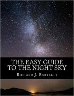 The Easy Guide to the Night Sky: Discovering the Constellations with Your Eyes and Binoculars