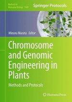 Chromosome and Genomic Engineering in Plants: Methods and Protocols