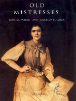Old Mistresses: Women, Art and Ideology