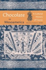 Chocolate in Mesoamerica: A Cultural History of Cacao (Maya Studies)