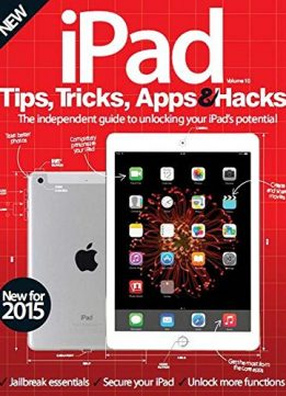 Download Ipad tips, tricks, apps & hacks book: the independent guide to unlocking your Ipad potentials