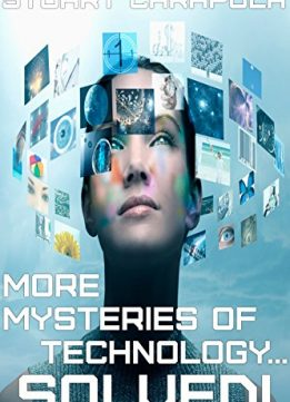 Download ebook More Mysteries Of Technology... Solved! (Tech For Everybody)
