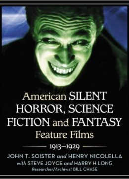Download ebook American Silent Horror, Science Fiction & Fantasy Feature Films, 1913-1929