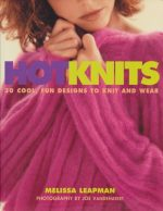 Hot Knits: 30 Cool, Fun Designs to Knit and Wear