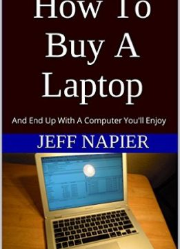 Download How To Buy A Laptop: & End Up With A Computer You'll Enjoy