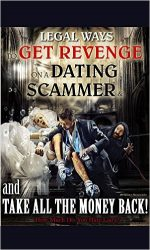 Legal Ways To Get Revenge On The Dating Scammer And Take All The Money Back!: How Much Do You Hate Liars?