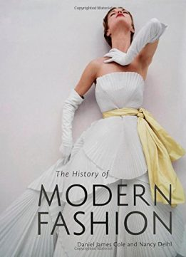 Download ebook The History of Modern Fashion: From 1850