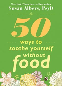 Download ebook 50 Ways to Soothe Yourself Without Food