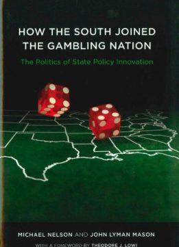 Download How the South Joined the Gambling Nation: The Politics of State Policy Innovation