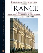 France: A Reference Guide from the Renaissance to the Present