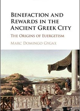 Download Benefaction & Rewards in the Ancient Greek City: The Origins of Euergetism