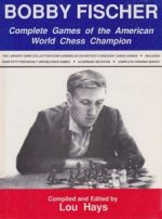 Bobby Fischer: Complete Games of the American World Chess Champion