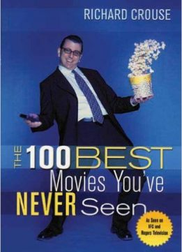 Download ebook Richard Crouse - The 100 Best Movies You've Never Seen