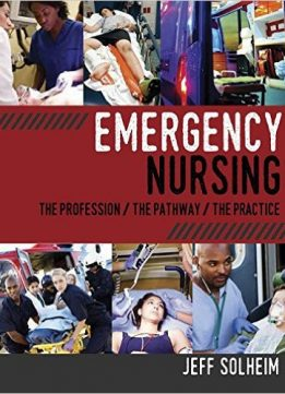 Download ebook Emergency Nursing: The Profession, The Pathway, The Practice