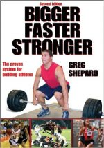 Bigger Faster Stronger – 2nd Edition