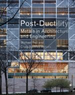 Post-ductility: Metals in Architecture and Engineering