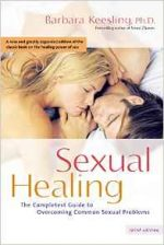 Sexual Healing: The Complete Guide to Overcoming Common Sexual Problems, 3rd edition