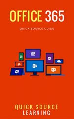 Office 365 Quick Source Guide