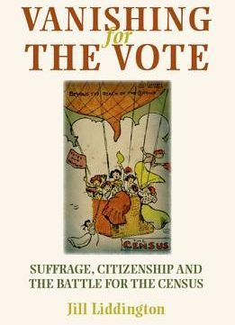 Download Vanishing for the Vote: Suffrage, Citizenship & the Battle for the Census