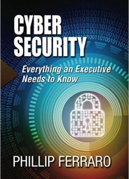 Download ebook Cyber Security: Everything an Executive Needs to Know