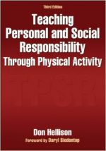 Teaching Personal and Social Responsibility Through Physical Activity 3rd Edition